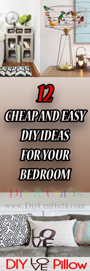12 CHEAP AND EASY DIY IDEAS FOR YOUR BEDROOM