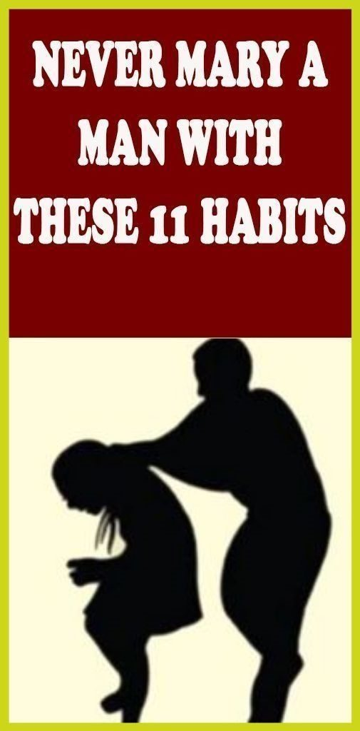 Never Marry A Guy Who Has These 11 Habits