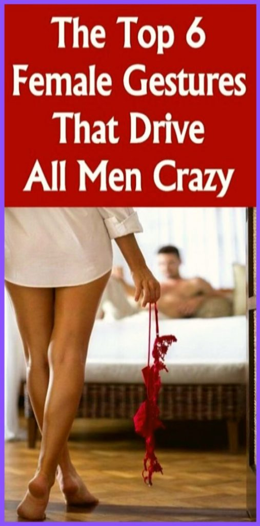 The Top 6 Female Gestures That Drive All Men Crazy!!